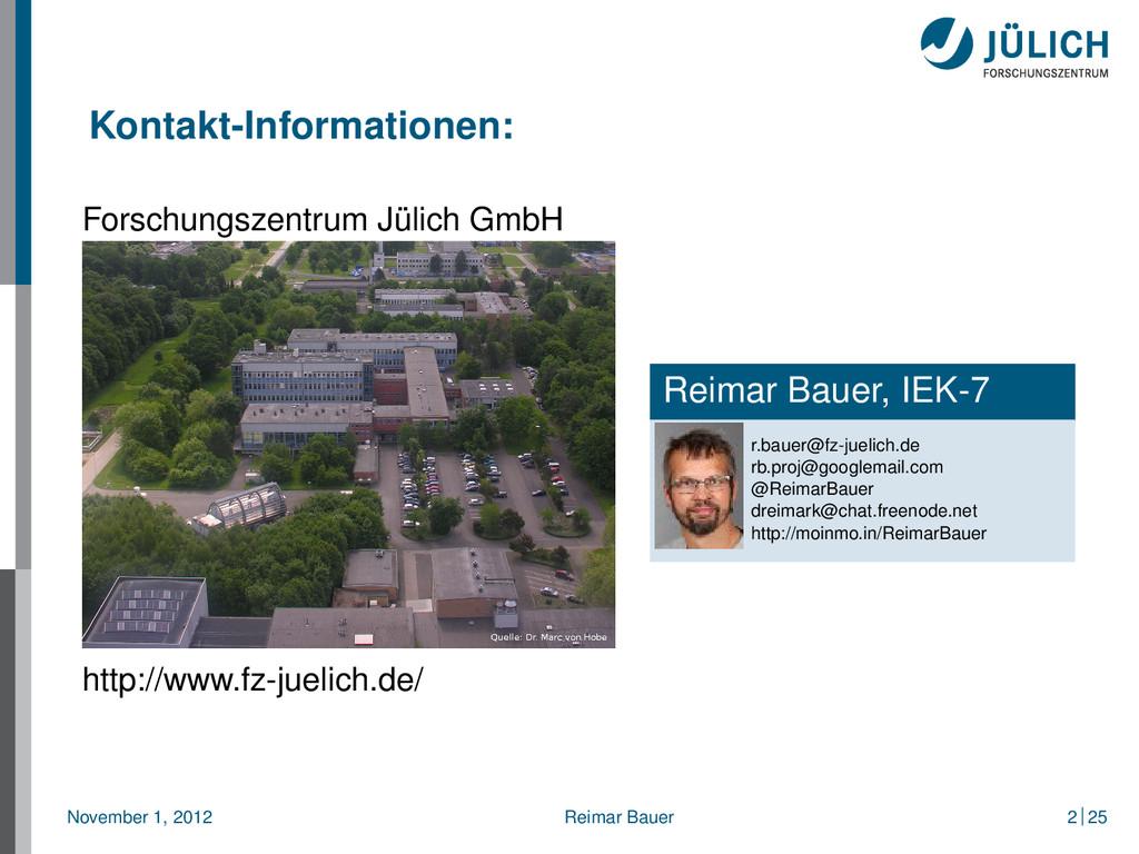 Kontakt-Informationen: Forschungszentrum Jülich...