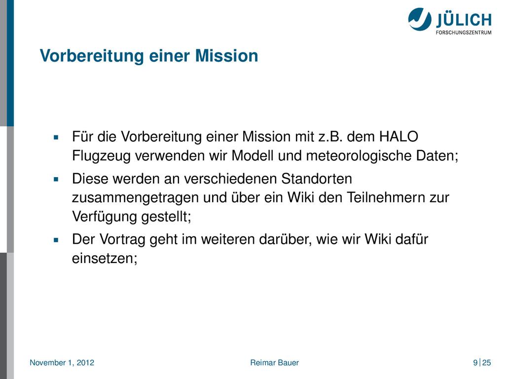 Vorbereitung einer Mission Für die Vorbereitung...