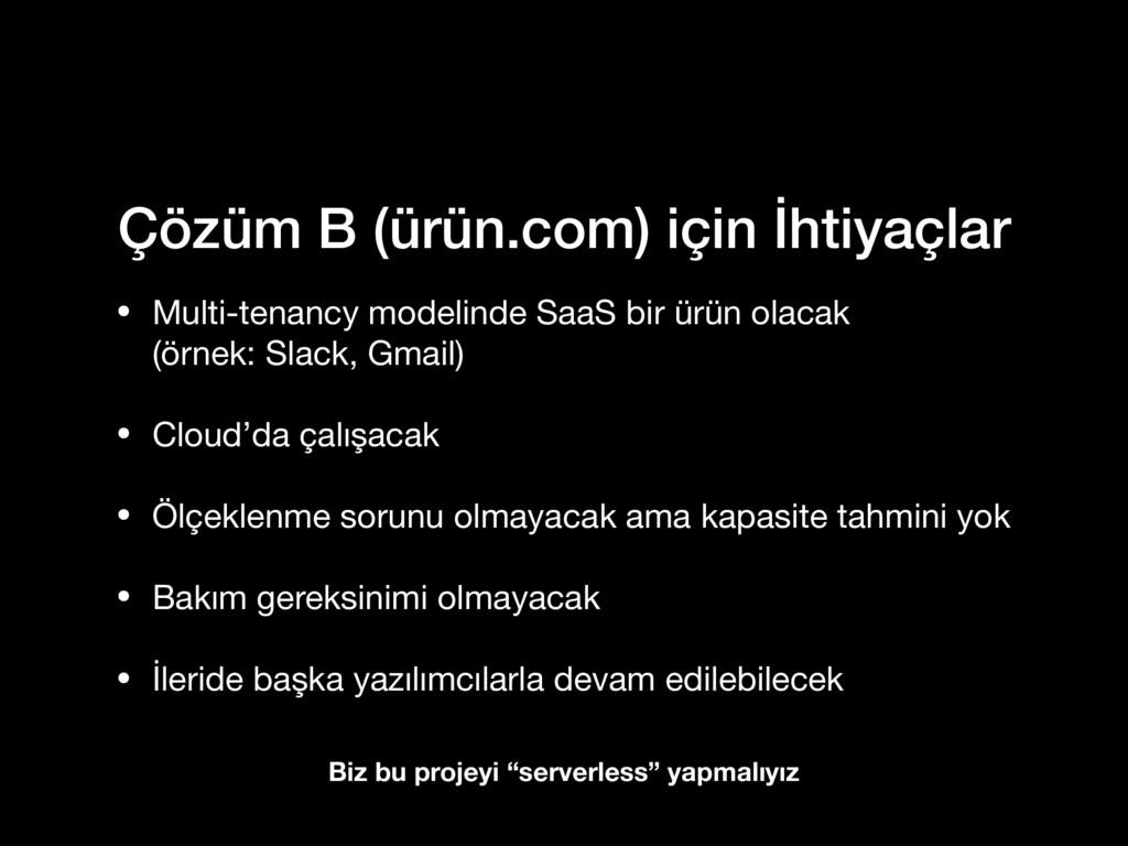 Çözüm B (ürün.com) için İhtiyaçlar • Multi-tena...