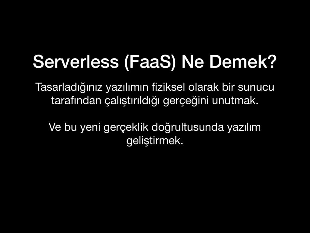 Serverless (FaaS) Ne Demek? Tasarladığınız yazı...