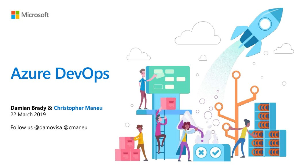 Azure DevOps Damian Brady & Christopher Maneu 2...