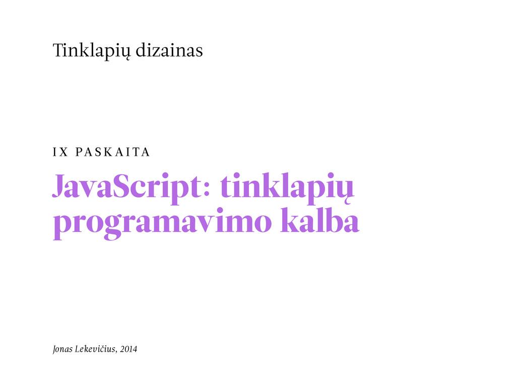I X PA S K A I TA JavaScript: tinklapių program...