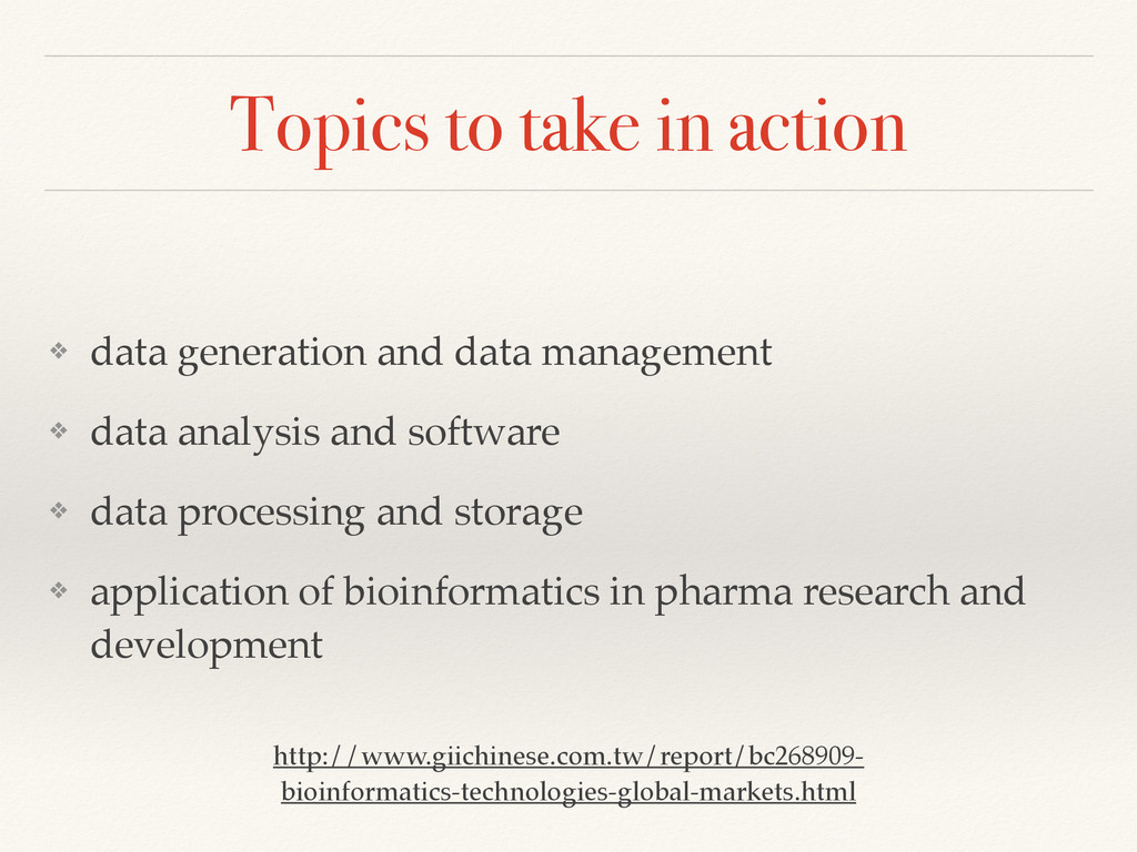 Topics to take in action ❖ data generation and ...