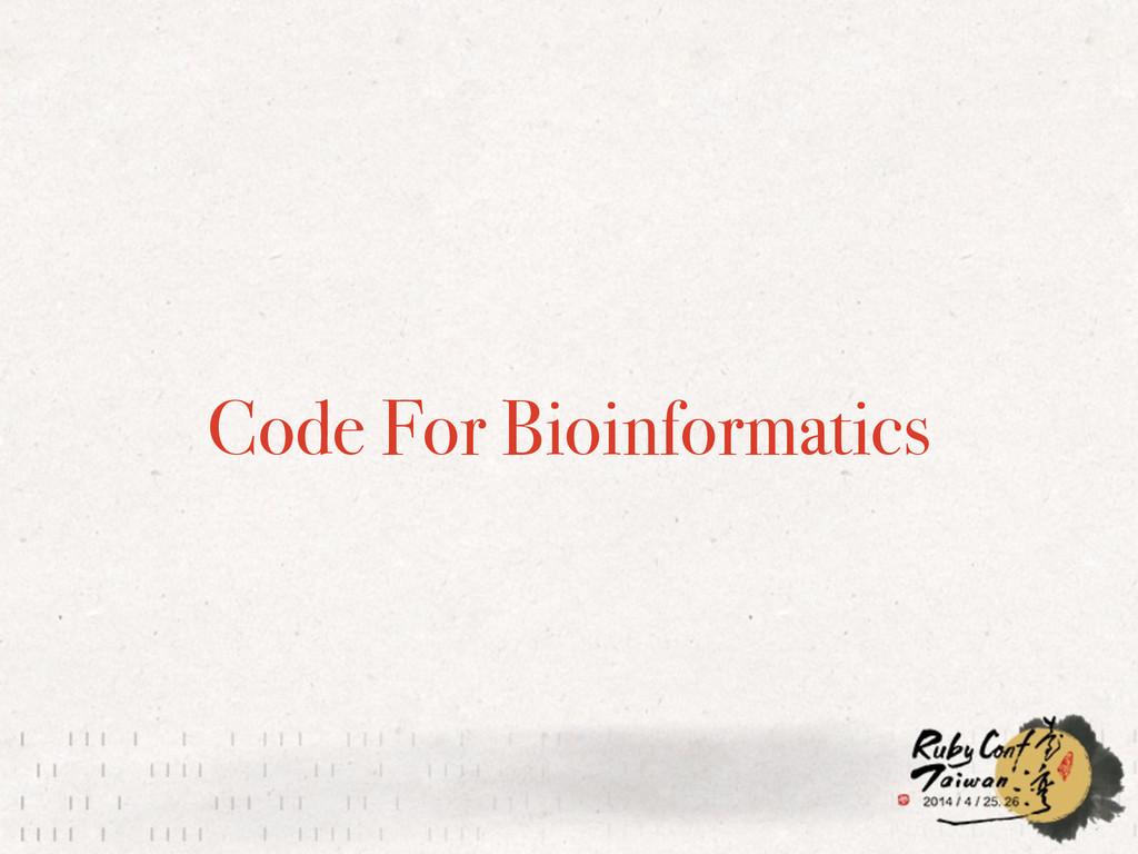 Code For Bioinformatics