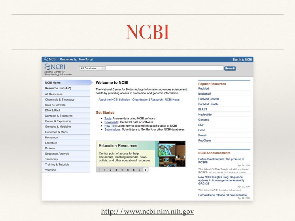 NCBI http://www.ncbi.nlm.nih.gov