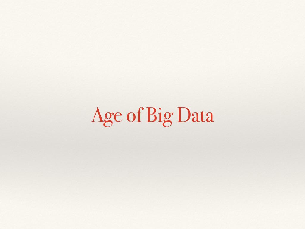 Age of Big Data