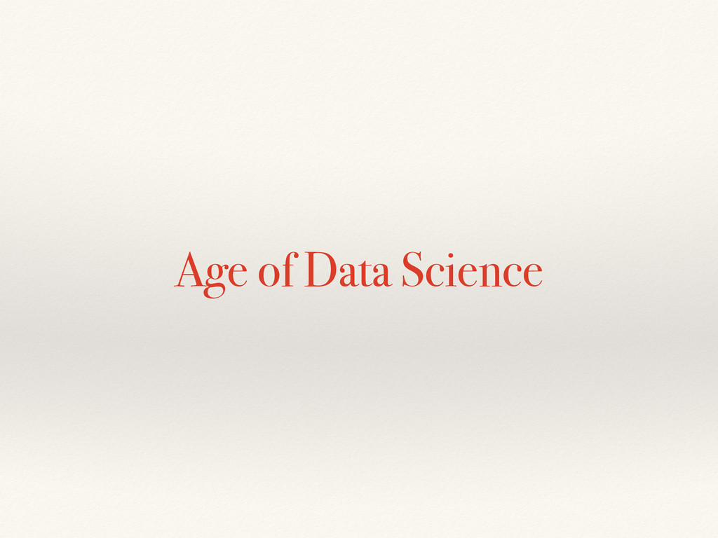Age of Data Science