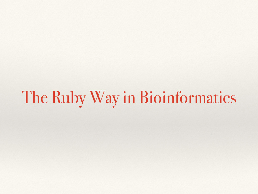 The Ruby Way in Bioinformatics
