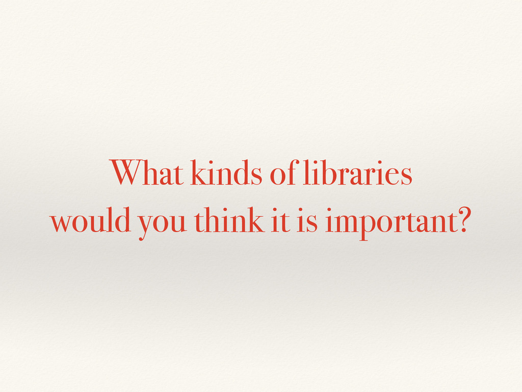 What kinds of libraries would you think it is i...