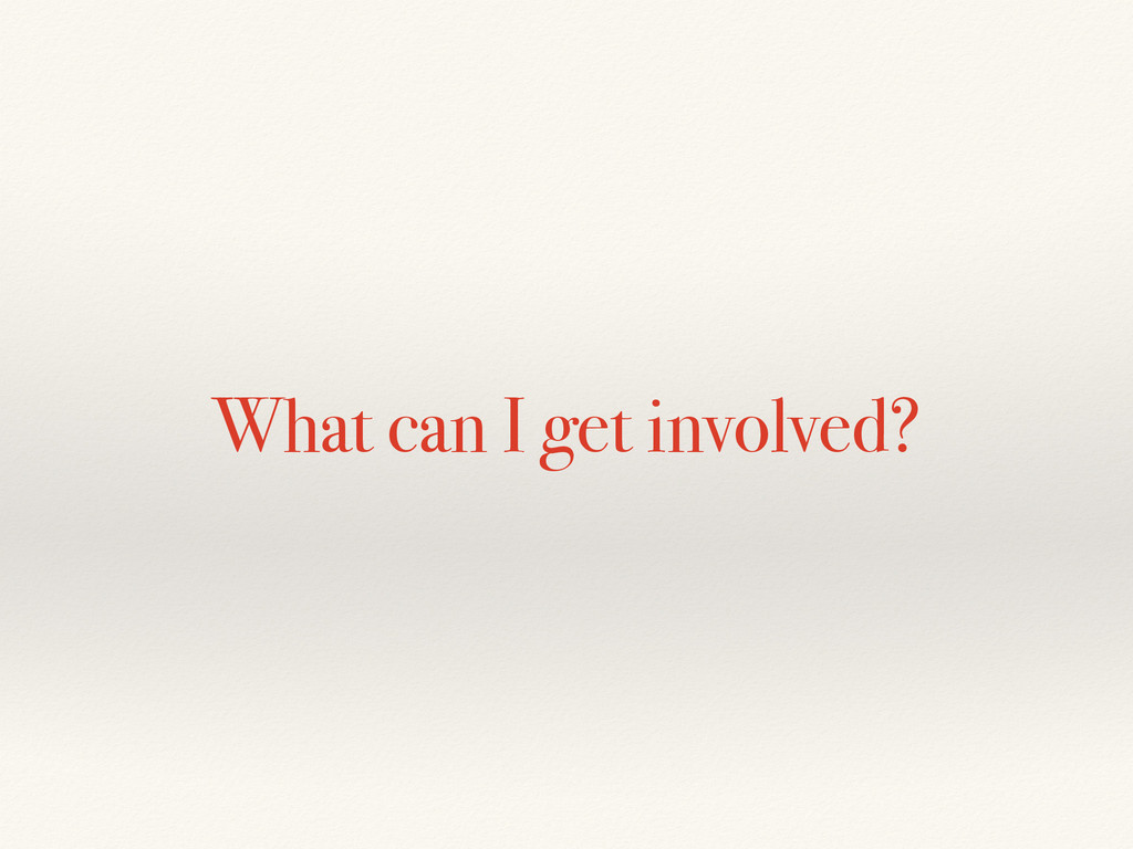 What can I get involved?