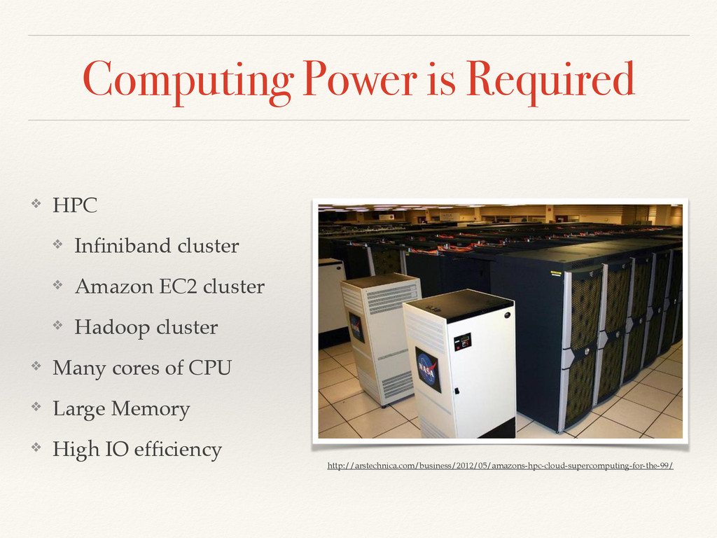 Computing Power is Required ❖ HPC! ❖ Infiniband ...