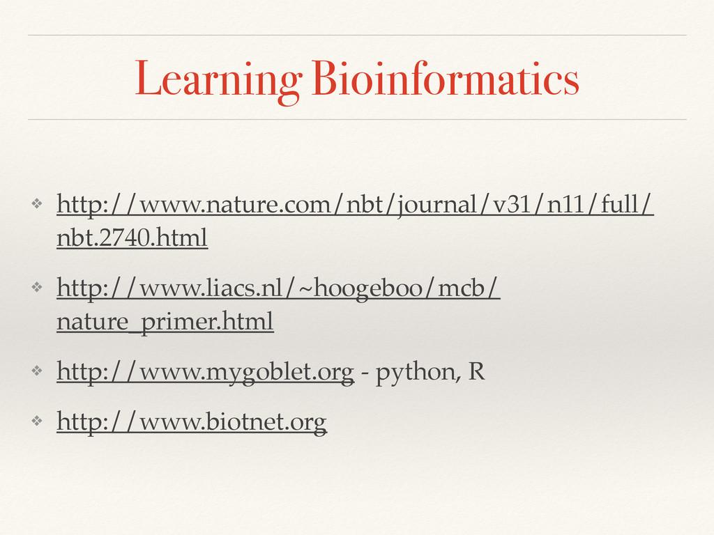 Learning Bioinformatics ❖ http://www.nature.com...