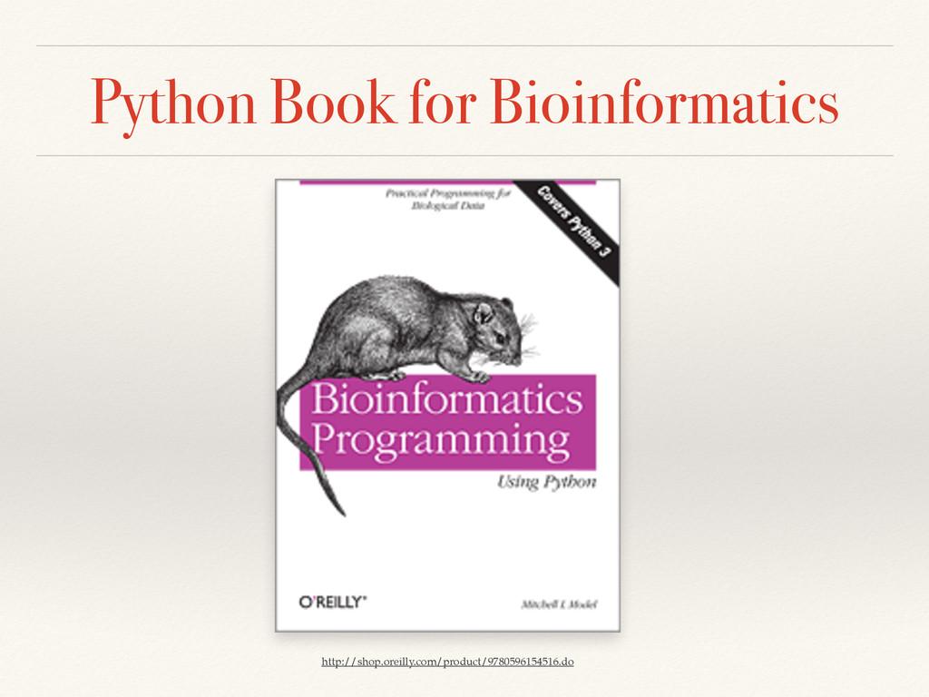 Python Book for Bioinformatics http://shop.orei...