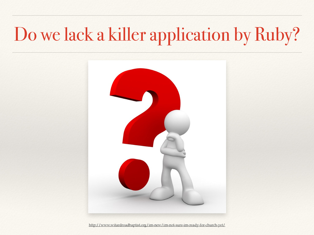 Do we lack a killer application by Ruby? http:/...