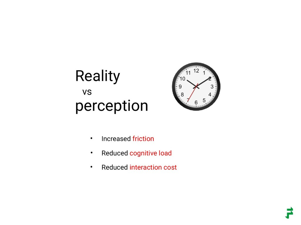 Reality vs perception • Increased friction • Re...