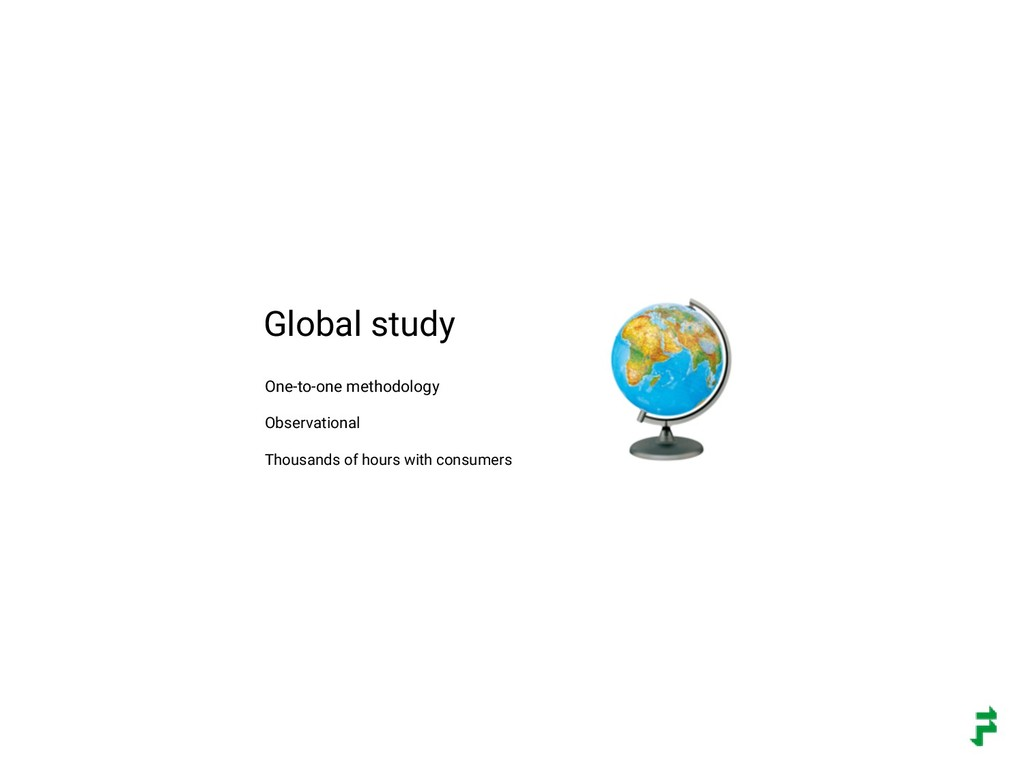 Global study One-to-one methodology Thousands o...