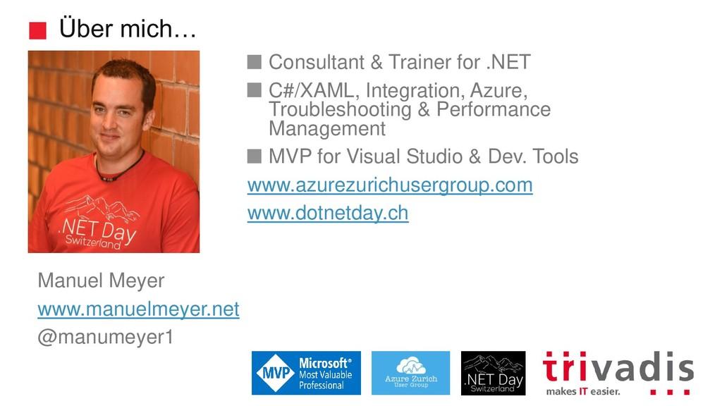 Über mich… Consultant & Trainer for .NET C#/XAM...