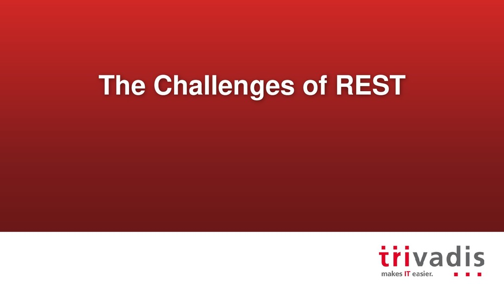 The Challenges of REST