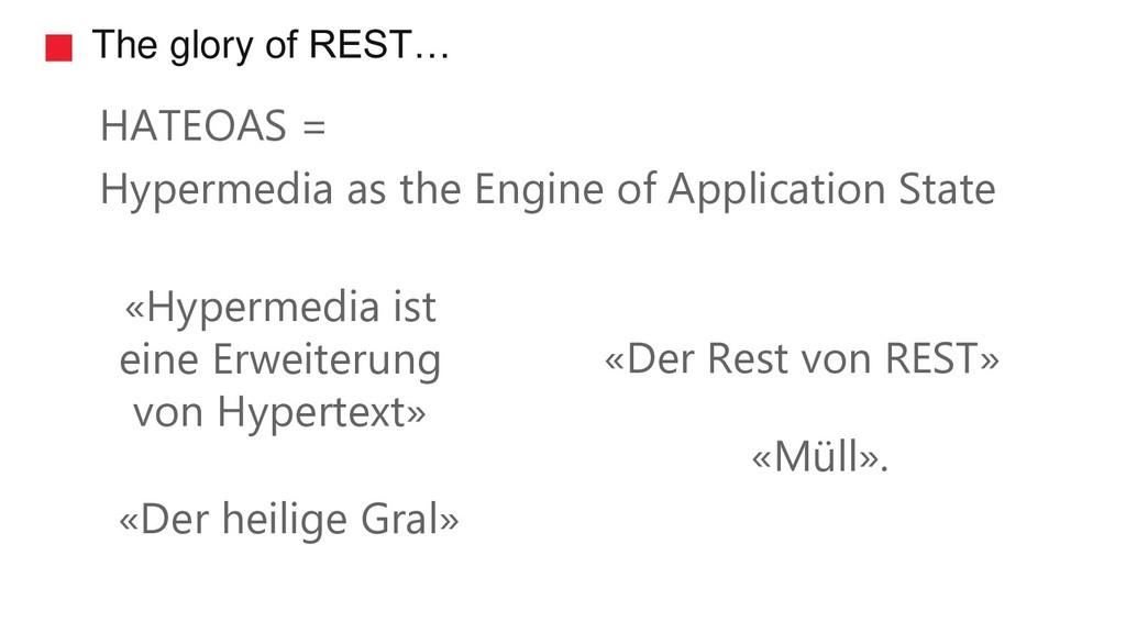 The glory of REST… «Hypermedia ist eine Erweite...