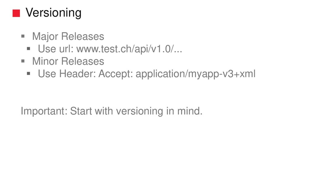 Versioning ▪ Major Releases ▪ Use url: www.test...