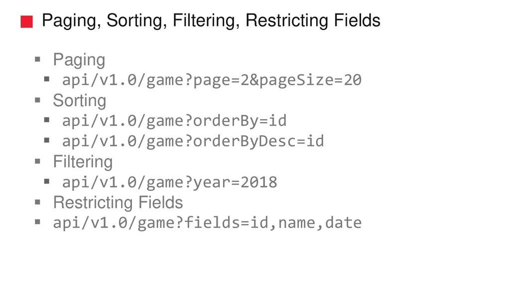 Paging, Sorting, Filtering, Restricting Fields ...