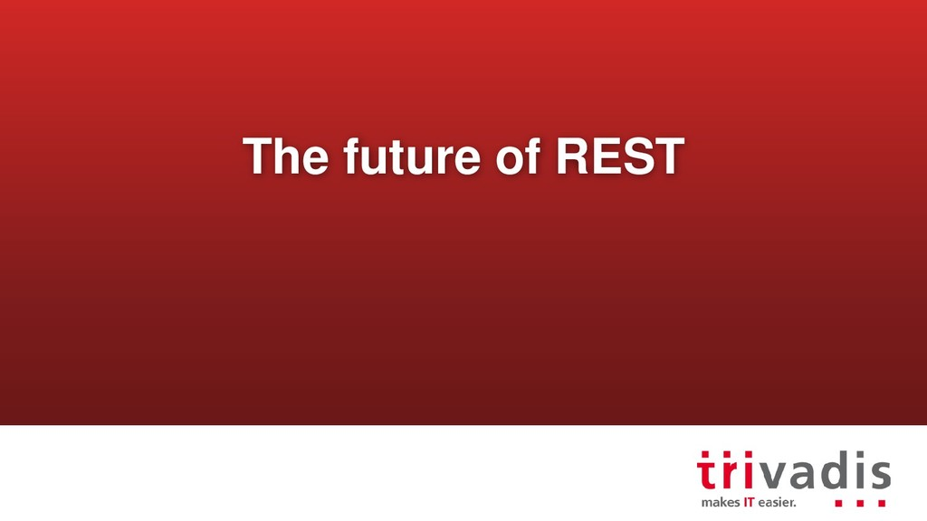 The future of REST