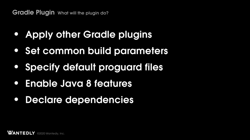 ©2020 Wantedly, Inc. • Apply other Gradle plugi...
