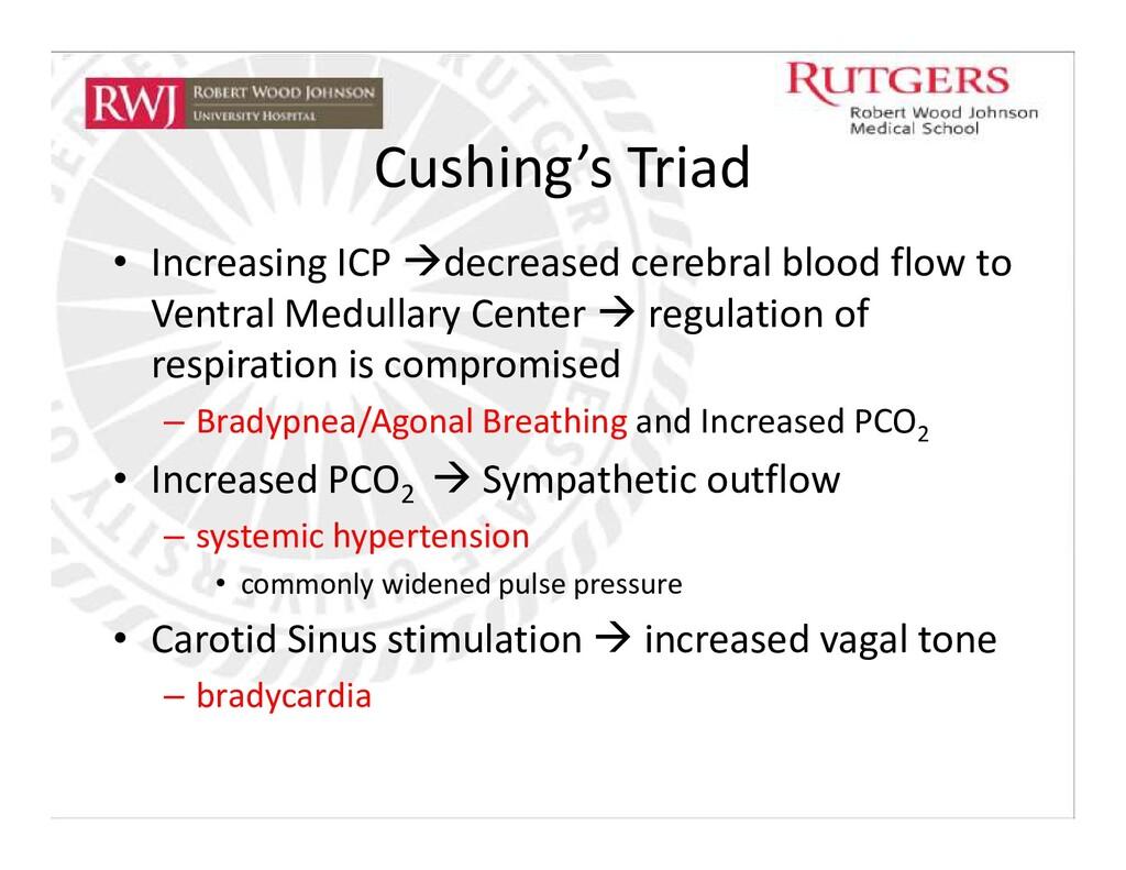 Cushing's Triad • Increasing ICP decreased cer...