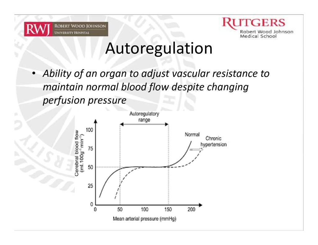 Autoregulation • Ability of an organ to adjust ...