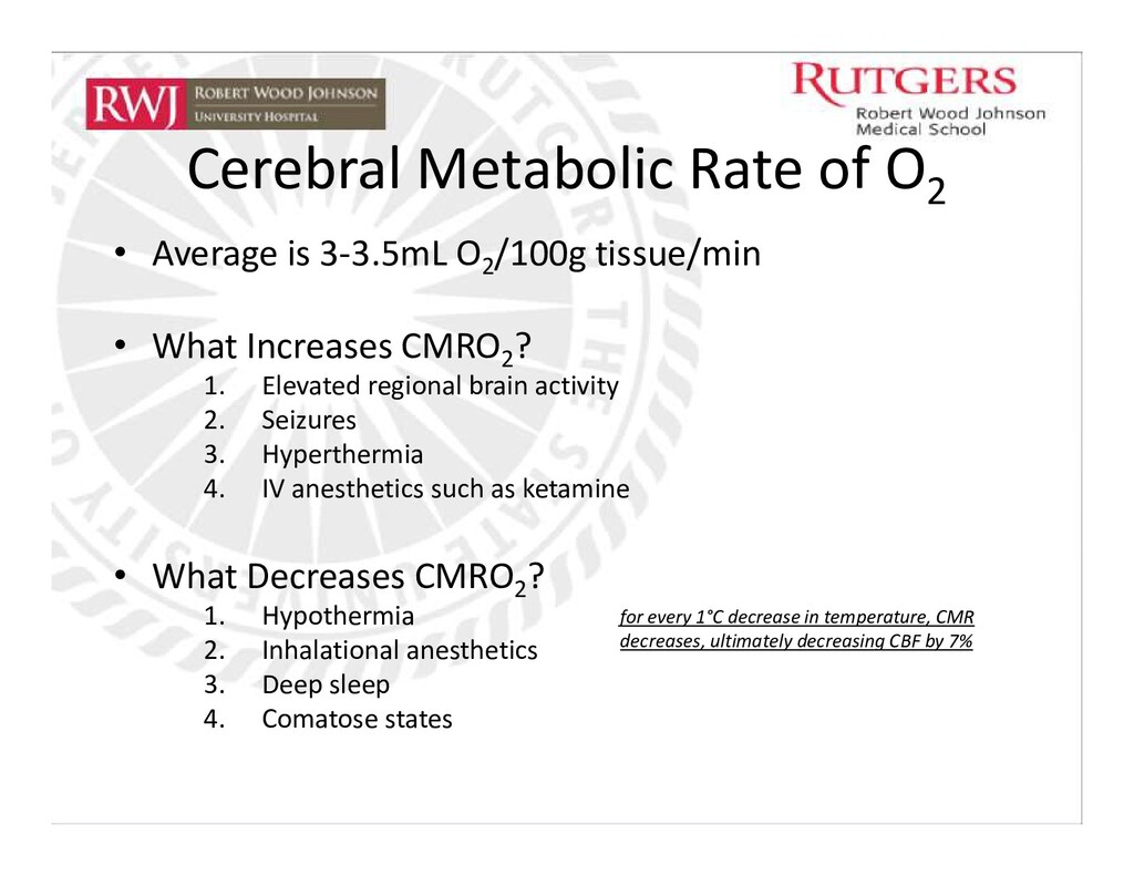 Cerebral Metabolic Rate of O2 • Average is 3-3....