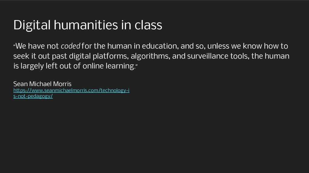 """Digital humanities in class """"We have not coded ..."""