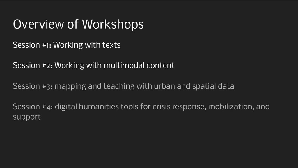 Overview of Workshops Session #1: Working with ...