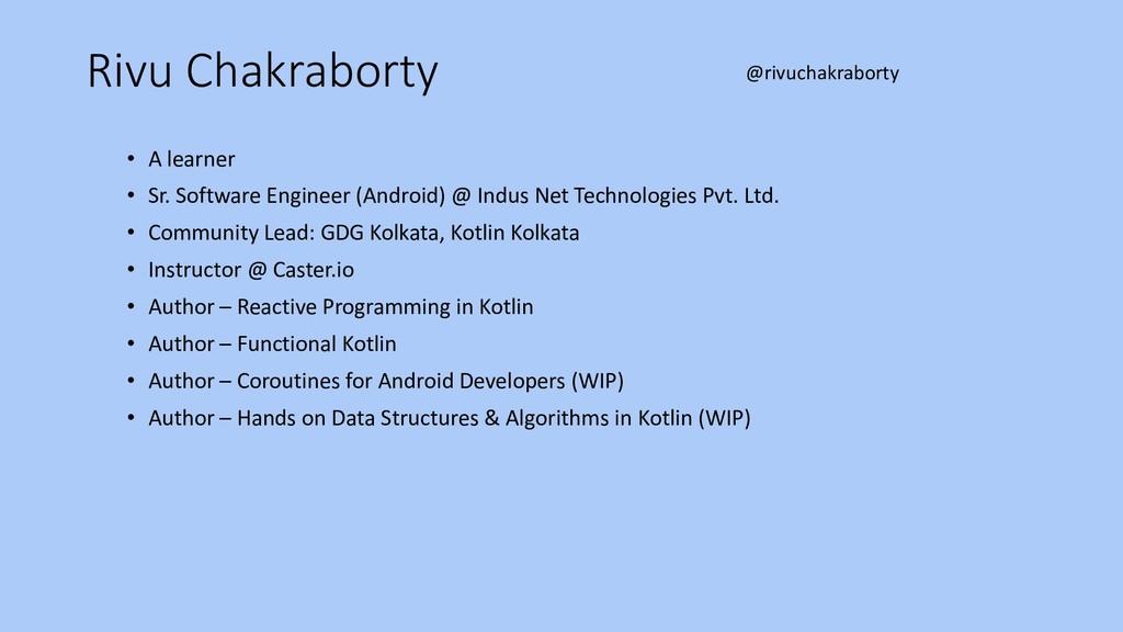 Rivu Chakraborty • A learner • Sr. Software Eng...