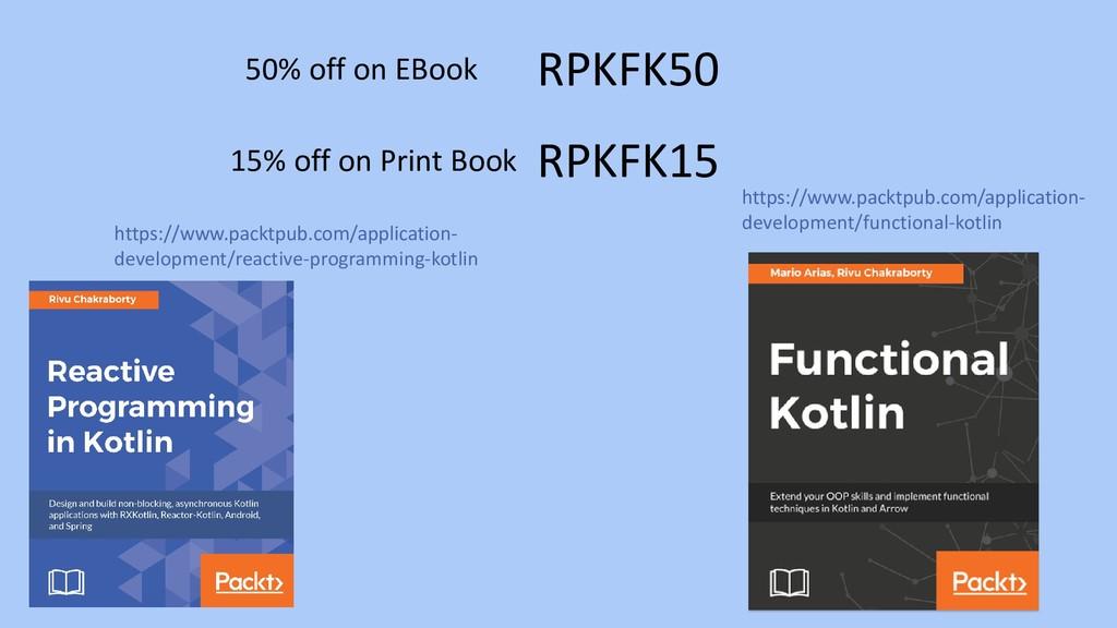 50% off on EBook 15% off on Print Book RPKFK50 ...
