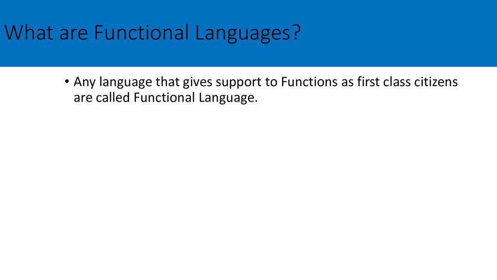 What are Functional Languages? • Any language t...