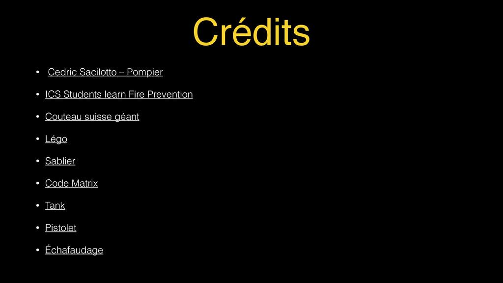 Crédits • Cedric Sacilotto – Pompier • ICS Stud...