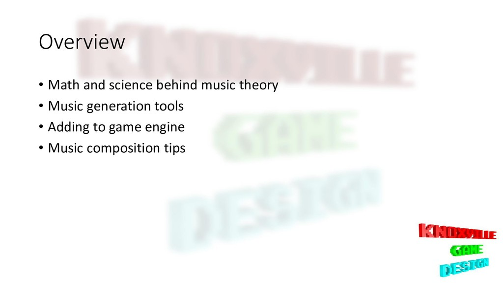 Overview • Math and science behind music theory...