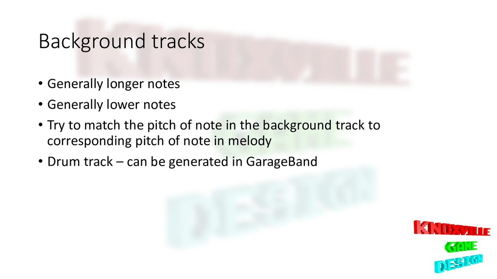 Background tracks • Generally longer notes • Ge...