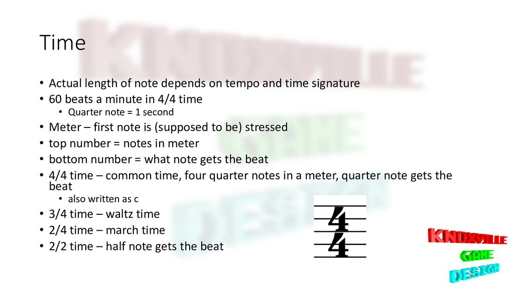 Time • Actual length of note depends on tempo a...