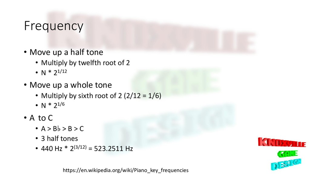 Frequency • Move up a half tone • Multiply by t...