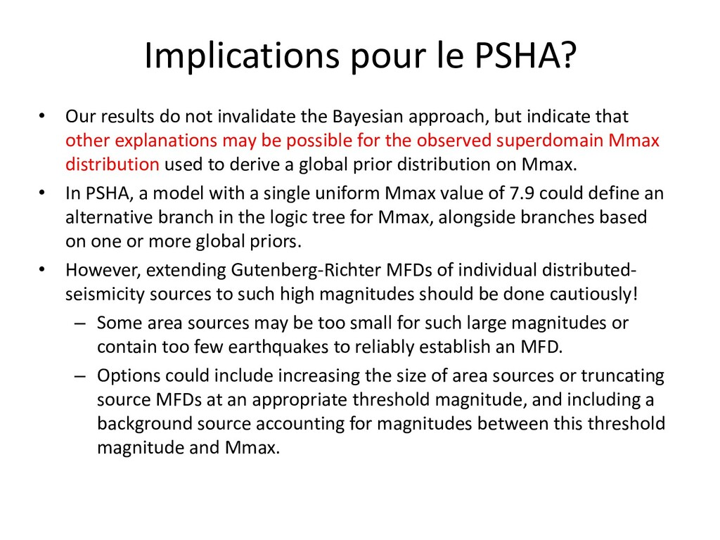 Implications pour le PSHA? • Our results do not...