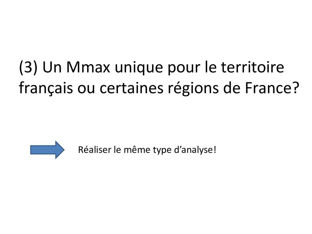 (3) Un Mmax unique pour le territoire français ...