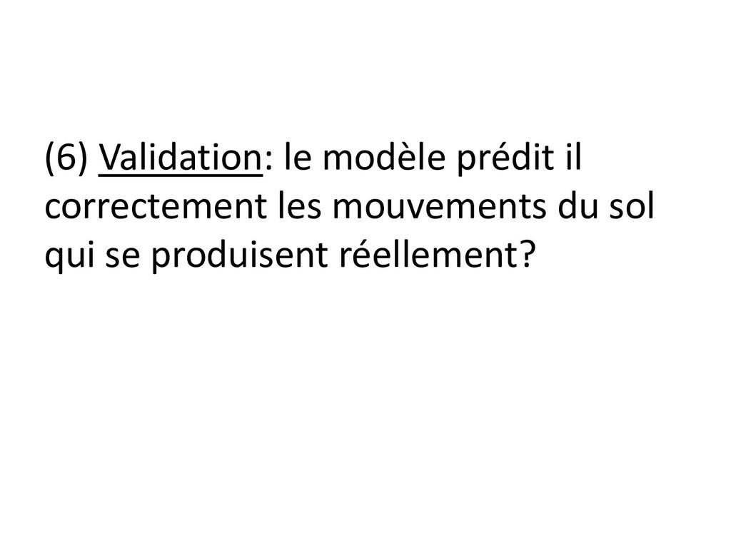 (6) Validation: le modèle prédit il correctemen...