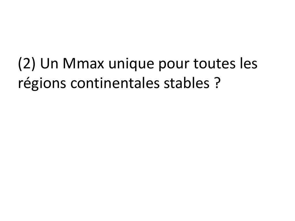 (2) Un Mmax unique pour toutes les régions cont...