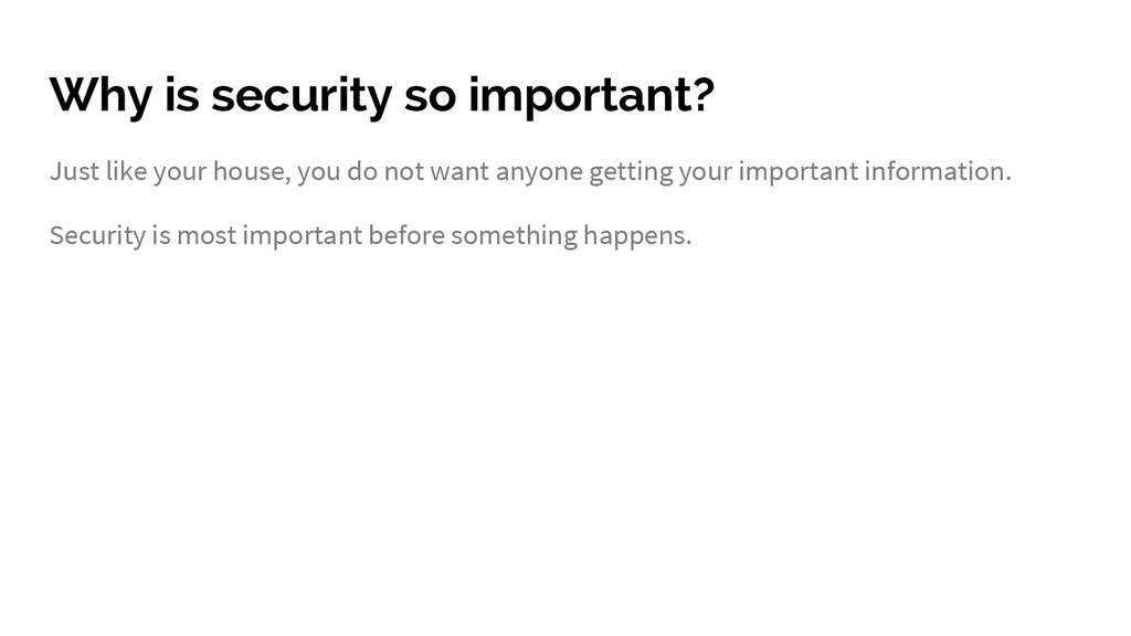 Why is security so important? Just like your ho...