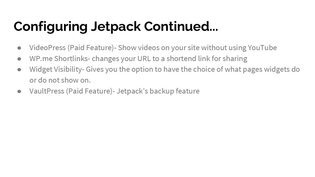 Configuring Jetpack Continued... ● VideoPress (...