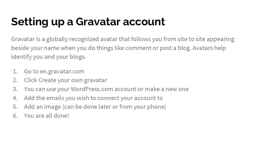 Setting up a Gravatar account Gravatar is a glo...