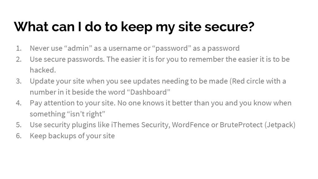 What can I do to keep my site secure? 1. Never ...