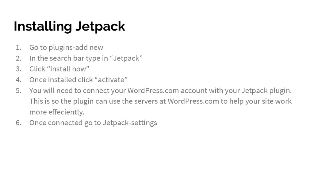Installing Jetpack 1. Go to plugins-add new 2. ...