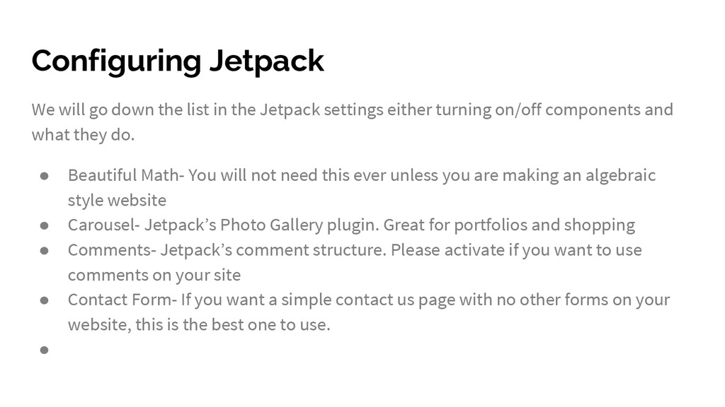 Configuring Jetpack We will go down the list in...